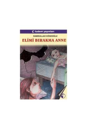 Elimi Bırakma Anne-Hamdullah Köseoğlu