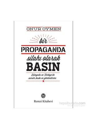 Bir Propaganda Silahı Olarak Basın-Onur Öymen