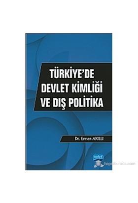 Türkiye'De Devlet Kimliği Ve Dış Politika-Erman Akıllı