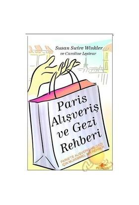 Paris Alışveriş Ve Gezi Rehberi-Susan Swire Winkler