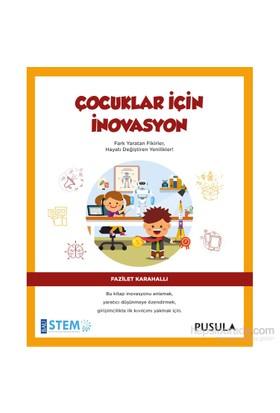 Çocuklar İçin İnovasyon-Fazilet Karahallı