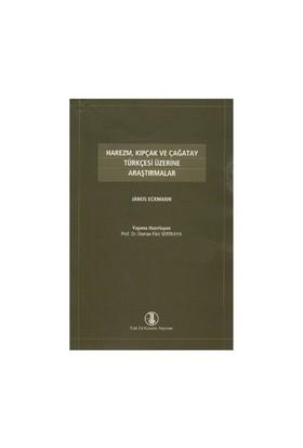 Harezm, Kıpçak Ve Çağatay Türkçesi Üzerine Araştırmalar - Janos Eckmann