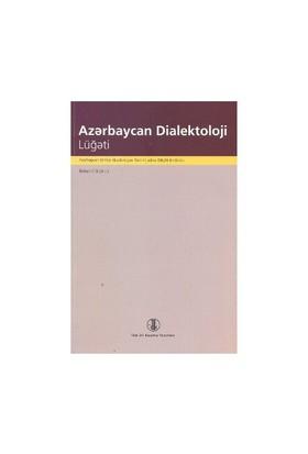Azerbaycan Dialektoloji Lügati (Birinci Cilt A-L)-Kolektif
