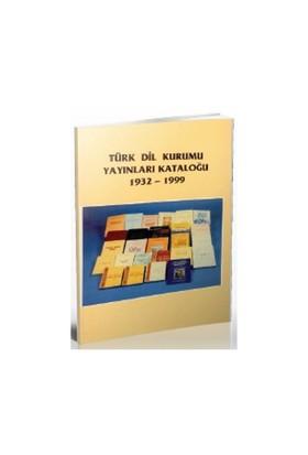 Türk Dil Kurumu Yayınları Kataloğu 1932-1999-Suzan Gürelli
