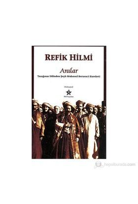 Anılar - (Tanığının Dilinden Şeyh Mahmud Berzenci Hareketi)-Refik Hilmi