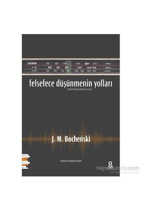 Felsefece Düşünmenin Yolları-J. M. Bochenski