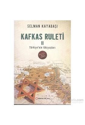Kafkas Ruleti-2 - Selman Kayabaşı
