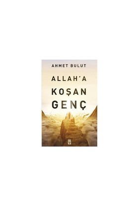 Allah'a Koşan Genç - Ahmet Bulut