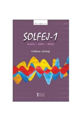 Solfej 1: Kanon, Dikte, Ritim-Gökhan Aladağ