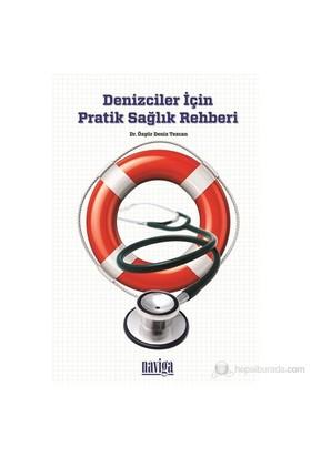 Denizciler İçin Pratik Sağlık Rehberi - Özgür Deniz Tezcan