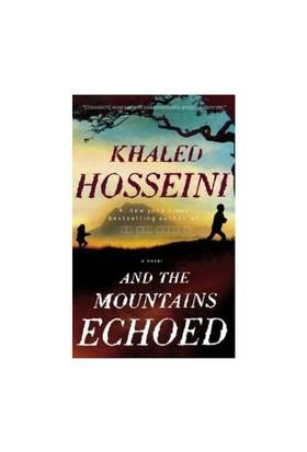 And The Mountains Echoed - Khaled Hosseini
