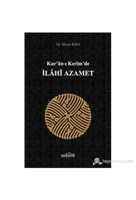 Kuranı Kerimde İlahi Azamet-Murat Kaya