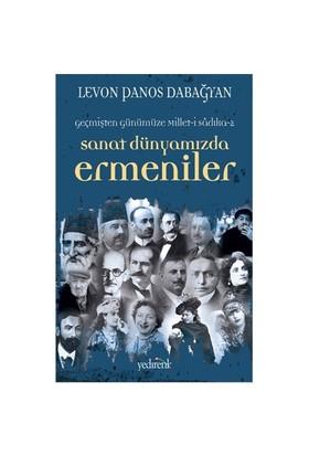 Sanat Dünyamızda Ermeniler-Levon Panos Dabağyan