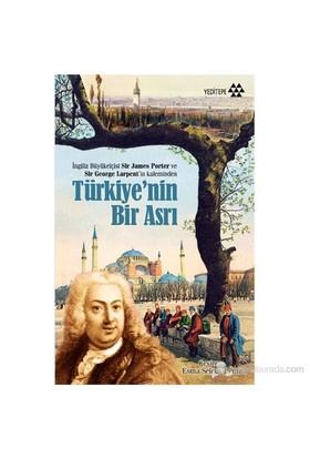 Türkiye'Nin Bir Asrı - İngiliz Büyükelçisi Sir James Porter Ve Sir George Larpent'İn Kaleminden-Sir George Larpent
