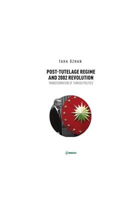 Post Tutelage Regime And 2002 Revolution-Taha Özhan