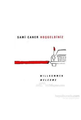 Hoşgeldiniz Willkommen Welcome-Sami Caner