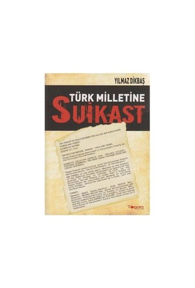 Türk Milletine Suikast-Yılmaz Dikbaş