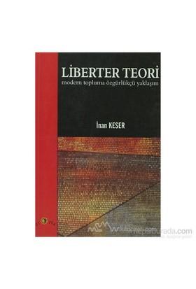 Liberter Teori Modern Topluma Özgürlükçü Yaklaşım-İnan Keser