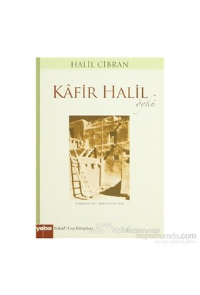 Kafir Halil-Halil Cibran