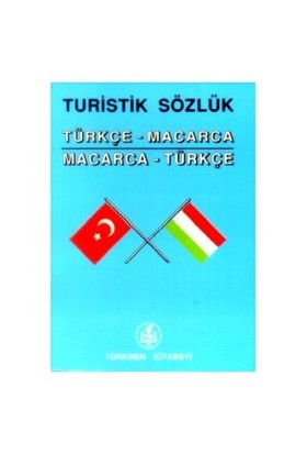 Turistik Sözlük Türkçe - Macarca Macarca - Türkçe