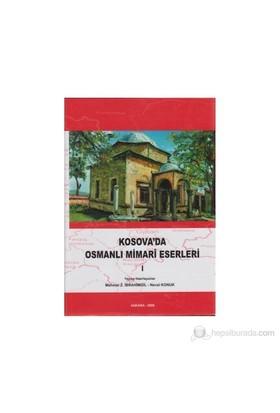 Kosova'Da Osmanlı Mimari Eserleri 1-Kolektif