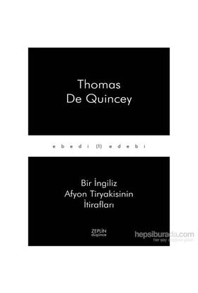 Bir İngiliz Afyon Tiryakisinin İtirafları-Thomas De Quincey