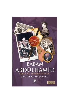 Babam Abdülhamid - (Saray ve Sürgün Yılları) - Şadiye Osmanoğlu