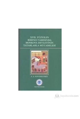 17. Yüzyılın Birinci Yarısında Moskova Devletinin Tatarlarla Mücadelesi-A. A. Nooselyskiy