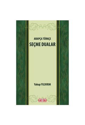 Arapça Türkçe Seçme Dualar-Yakup Yıldırım