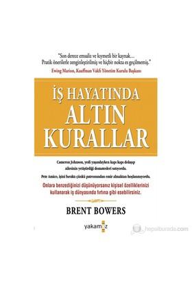 İş Hayatında Altın Kurallar-Brent Bowers