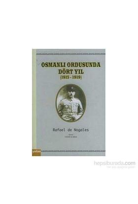 Osmanlı Ordusunda Dört Yıl (1915 - 1919)-Rafael De Nogales