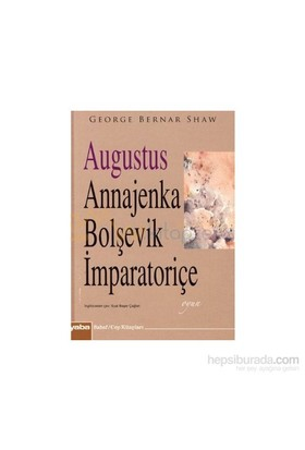 Augustus Annajenka Bolşevik İmparatoriçe-Kemal Demirel