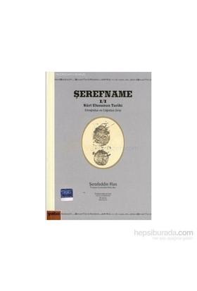 Şerefname:1- Kürt Ulusunun Tarihi - Etnoğrafya Ve Coğrafya G - Şerafeddin Han