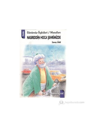 Nasreddin Hoca Şehrimizde-Savaş Ünlü