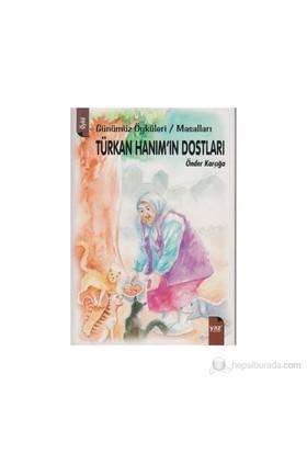 Türkan Hanım'In Dostları-Önder Karçığa