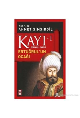 Kayı I - Ertuğrul'un Ocağı - Ahmet Şimşirgil