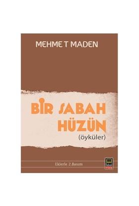 Bir Sabah Hüzün-Mehmet Maden