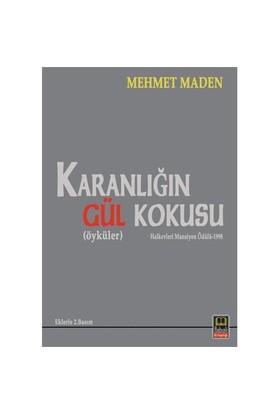 Karanlığın Gül Kokusu-Mehmet Maden