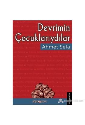 Devrimin Çocuklarıydılar-Ahmet Sefa