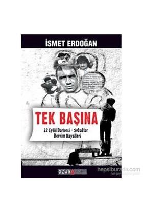 Tek Başına - 12 Eylül – Sokaklar – Devrim Hayalleri-İsmet Erdoğan