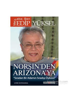 Norşin'Den Arizona'Ya Sıradan Bir Adamın Sıradışı Öyküsü-Edip Yüksel