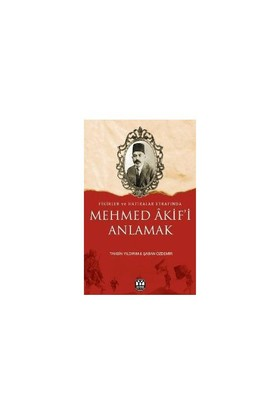 Mehmed Akif'İ Anlamak Fikirler Ve Hatıralar Etrafında)-Tahsin Yıldırım