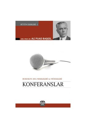 Konferanslar (Hukukun Ana Meseleleri Ve Müesseseleri)-Ali Fuad Başgil