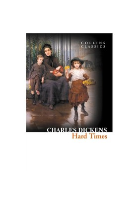 Hard Times (Collins Classics)-Charles Dickens