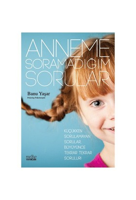 Anneme Soramadığım Sorular-Banu Yaşar