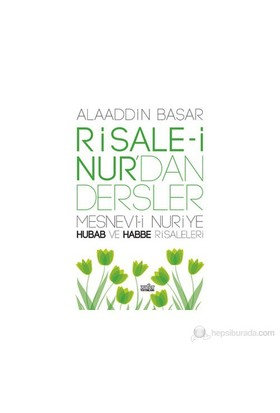 Risale-i Nur'dan Dersler - (Mesnevi-i Nuriye - Hubab ve Habbe Risaleleri)