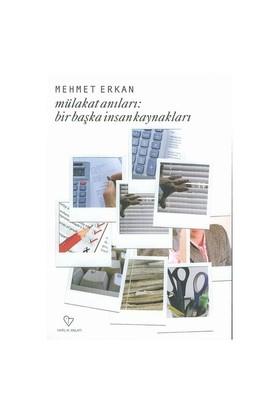 Mülakat Anıları: Bir Başka İnsan Kaynaklaeı-Mehmet Erkan