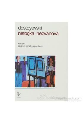 Netoçka Nezvanova - Fyodor Mihayloviç Dostoyevski