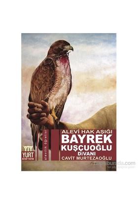Bayrek Kuşçuoğlu Divanı - Alevi Hak Aşığı