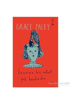 İnsana Hiç Rahat Yok Kendinden-Grace Paley